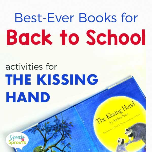 Books for Back to school speech therapy- Activities for The Kissing Hand by Audrey Penn Includes a free download