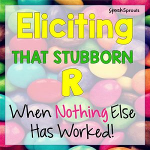 R artucualtion Therapy- Eliciting that stubborn R when nothing else has worked! by Speech Sprouts www.speechsprouts.com