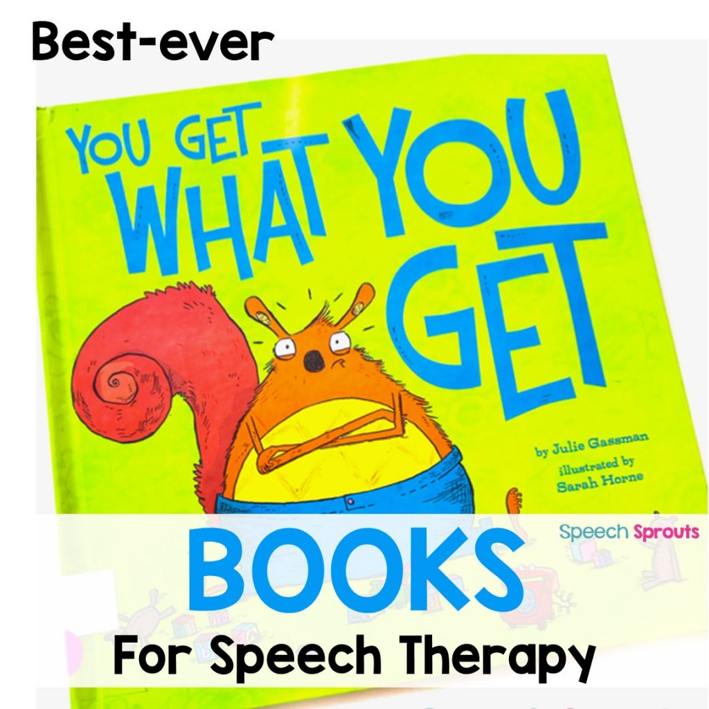 You Get What You Get Books for Speech Therapy. The cover showls a Young squirrel who is pouting and mad because he didn't get his way!