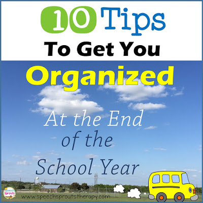 10 Great Tips for SLPs to Organize at the End of The School Year That Will Make Your Life Easier in The Fall! www.speechsproutstherapy.com