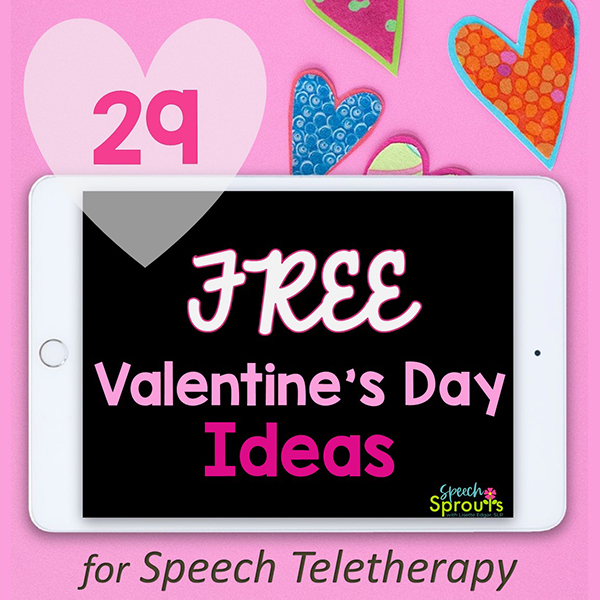 29 Free Valentine's Day Ideas for Speech Teletherapy.