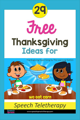 """29 Terrific FREE Thanksgiving Speech Therapy Ideas for Teletherapy by Speech Sprouts Including the Thanksgiving Dinner Song by the Learning Station shown here. Two children eat their Thanksgiving Dinner as you sing """"We eat corn..."""") www.speechsproutstherapy.com #speechsprouts"""