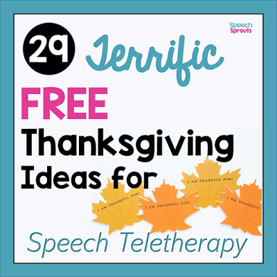 29 Terrific FREE Thanksgiving Speech Therapy Ideas for Teletherapy by Speech Sprouts #speechsprouts