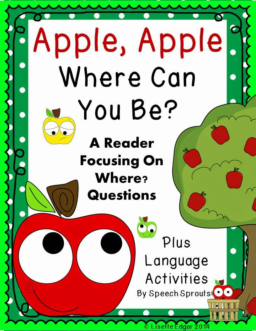 https://www.teacherspayteachers.com/Product/Apple-Apple-Speech-Therapy-Reader-and-Language-Activities-for-Where-Questions-1370936