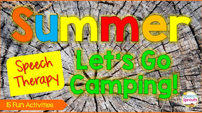 15 Summer Speech Therapy Activities with a camping theme www.speechsproutstherapy.com