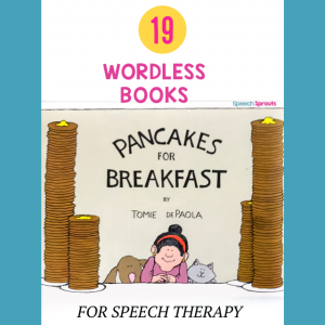 Pancakes for Breakfast pictured here is one of 19 wordless books in this post that are terrific for building speech and language skills in speech therapy. in speech therapy