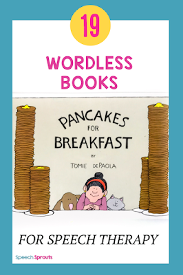 Pancakes for Breakfast is one of 19 fun wordless books terrific for boosting speech and language in elementary and preschool speech therapy #speechsprouts #speechtherapy  #speechtherapybooks