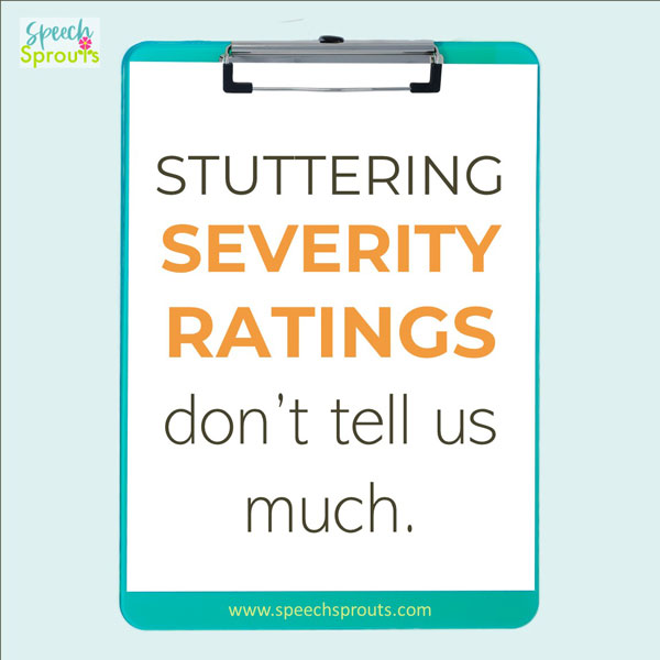 Stuttering Severity Ratings don't tell us much, written on a clipboard.