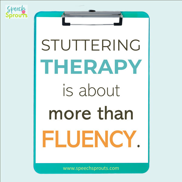 Stuttering therapy is about more than fluency  is written on a clipboard.