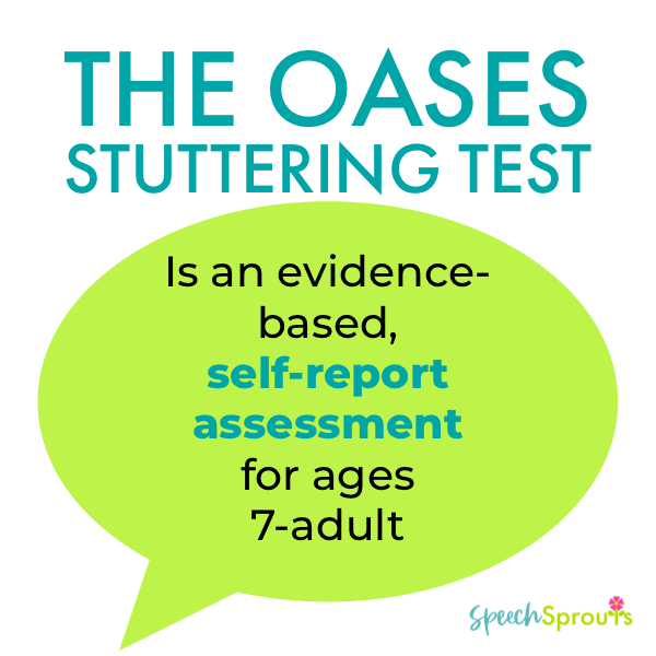 The OASES stuttering test is an evidence-based self-report assessment written in a green speech bubble
