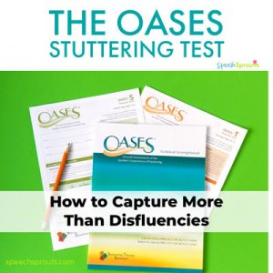 The OASES Stuttering Test- How to Capture More Than Disfluencies shows the OASES stuttering test Manual and two response forms