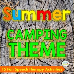 15 fun speech therapy activities for your summer school speech therapy camping theme www.speechsprouts.com